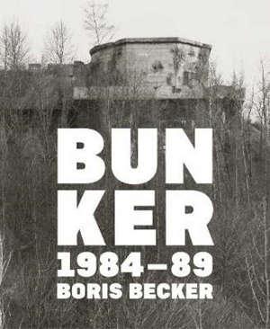 Bunker, 1984-89 : Boris Becker