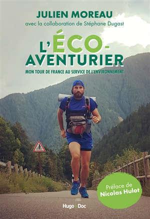L'éco-aventurier : mon tour de France au service de l'environnement