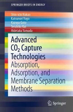 ADVANCED CO2 CAPTURE TECHNOLOGIES: ABSORPTION, ADSORPTION, AND MEMBRANE SEPARATION METHODS - 1ST ED. 2019