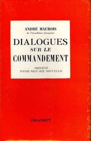 Dialogues sur le commandement : dialogues entre Monsieur R., professeur de philosophie dans un lycée de Paris et le Lt C. du 7e Dragons, chef de poste de Bou-Salah