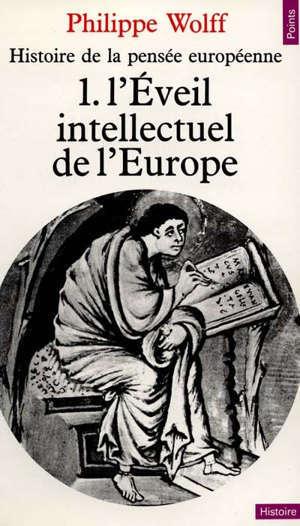 Histoire de la pensée européenne. Volume 1, L'Eveil intellectuel de l'Europe