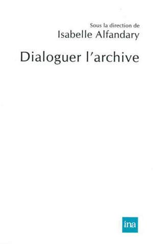 Dialoguer l'archive