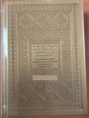 Le saint Coran : et la traduction en langue française du sens de ses versets