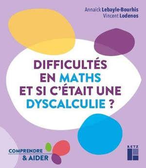 Difficultés en maths, et si c'était une dyscalculie ?