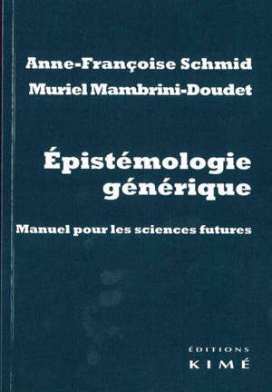 Epistémologie générique : manuel pour les sciences futures