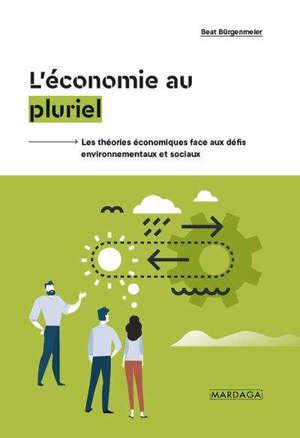 L'économie au pluriel : les théories économiques face aux défis environnementaux et sociaux