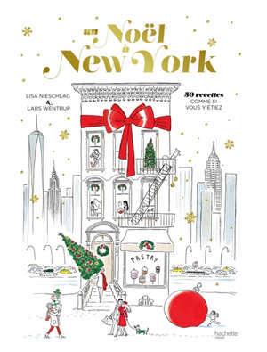 New York Christmas : des recettes et des histoires