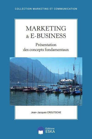 MARKETING & E-BUSINESS - PRESENTATION DES CONCEPTS FONDAMENTAUX