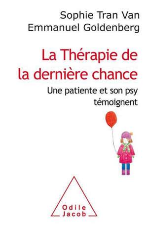 La thérapie de la dernière chance : une patiente et son psy témoignent