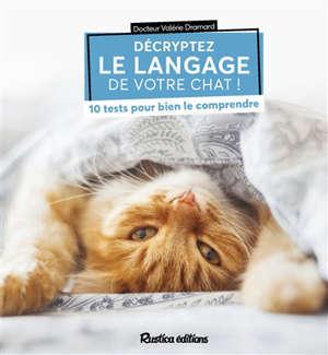 Décryptez le langage de votre chat ! : 10 tests pour bien le comprendre