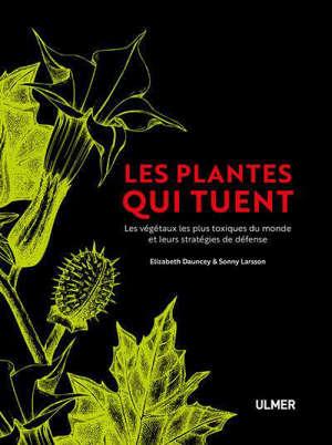 Les plantes qui tuent : les végétaux les plus toxiques du monde et leurs stratégies de défense
