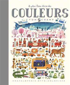 Le plus beau livre des couleurs : encyclopedia otto-colorista