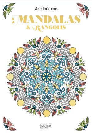 Mandalas & rangolis : 60 coloriages anti-stress