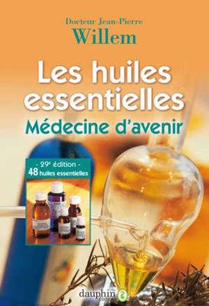 Les huiles essentielles : médecine d'avenir