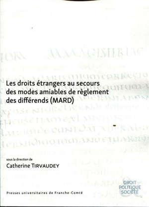 Les droits étrangers au secours des modes amiables de règlement des différends (MARD)
