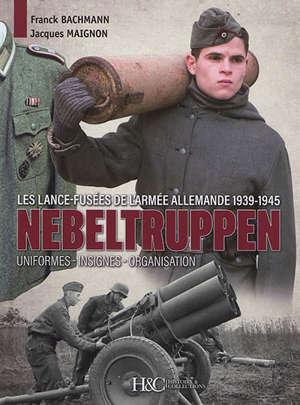 Nebeltruppen : les lance-fusées de l'armée allemande