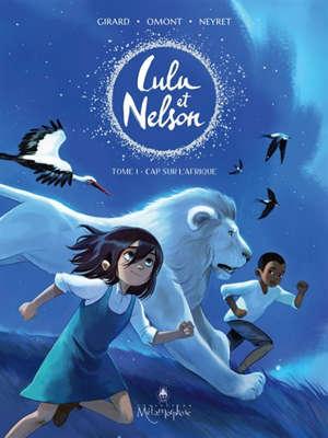 Lulu et Nelson. Volume 1, Cap sur l'Afrique