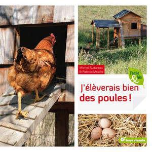J'élèverais bien des poules !