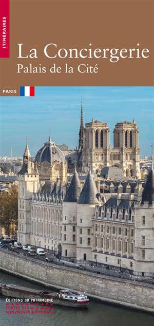 La Conciergerie : Palais de la Cité