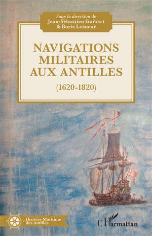 Navigations militaires aux Antilles : 1620-1820