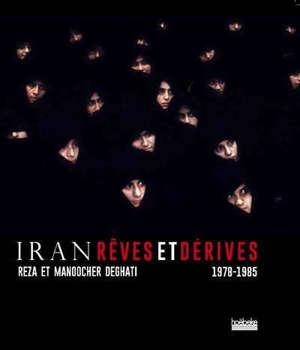 Iran, rêves et dérive : 1978-1985