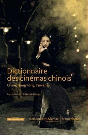 Dictionnaire des cinémas chinois : Chine, Hong Kong, Taïwan
