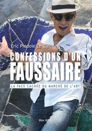 Confessions d'un faussaire : la face cachée du marché de l'art