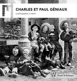 Charles et Paul Géniaux : la photographie, un destin
