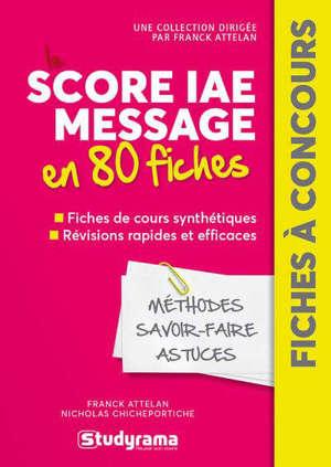 Score IAE Message  en 80 fiches : méthodes, savoir-faire et astuces