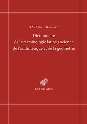 Dictionnaire de la terminologie latine ancienne de l'arithmétique et de la géométrie