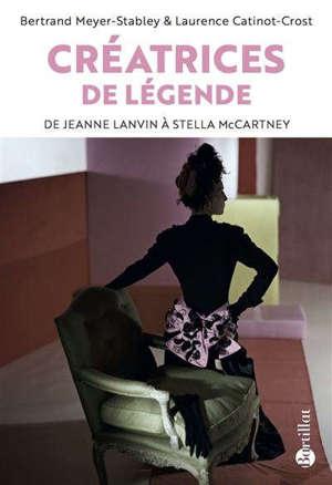 Créatrices de légende : de Jeanne Lanvin à Stella McCartney