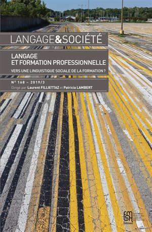 Langage et société. n° 168, Langage et formation professionnelle : vers une linguistique sociale de la formation