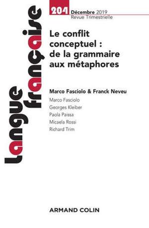 Langue française. n° 204, Le conflit conceptuel : de la grammaire aux métaphores