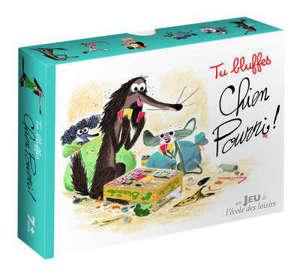 Tu bluffes, Chien Pourri !
