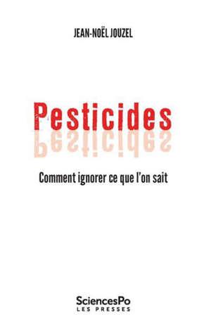 Pesticides : comment ignorer ce que l'on sait