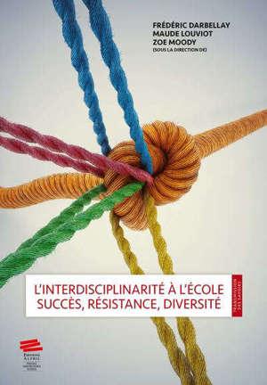 L'interdisciplinarité à l'école : succès, résistance, diversité