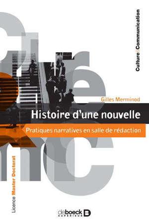 Histoire d'une nouvelle : pratiques narratives en salle de rédaction