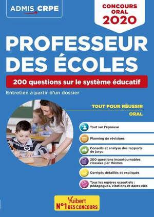 Professeur des écoles : 200 questions sur le système éducatif : entretien à partir d'un dossier, concours oral 2020
