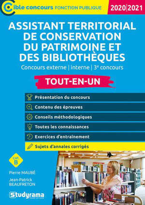 Assistant territorial de conservation du patrimoine et des bibliothèques : tout-en-un, concours externe, interne, 3e concours, catégorie B : 2020-2021