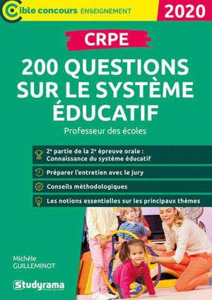 CRPE : 200 questions sur le système éducatif : professeur des écoles, 2020