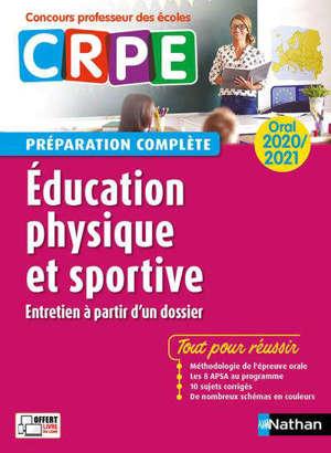 Education physique et sportive, entretien à partir d'un dossier : oral 2020-2021 CRPE, concours professeur des écoles : préparation complète
