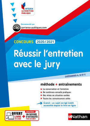 Réussir l'entretien avec le jury : catégories A, B et C, concours 2020-2021 : méthode + entraînements