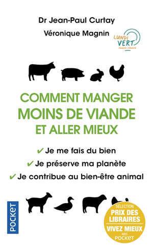 Comment manger moins de viande et aller mieux : je me fais du bien, je préserve ma planète, je contribue au bien-être animal