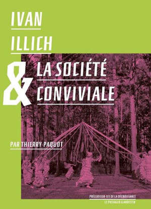 Ivan Illich & la société conviviale