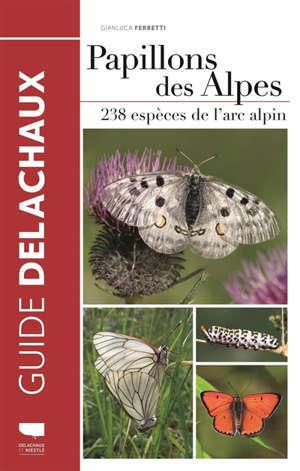 Papillons des Alpes : 238 espèces de l'arc alpin