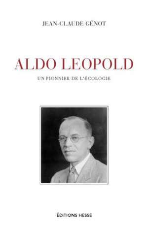 Aldo Leopold : un pionnier de l'écologie