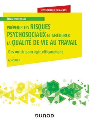 Prévenir les risques psychosociaux : des outils pour agir sur la qualité de vie et préserver la santé en milieu professionnel