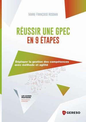 Réussir une GPEC en 9 étapes : déployer la gestion des compétences avec méthode et agilité