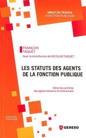 Les statuts des agents de la fonction publique : gérer les carrières des agents titulaires et contractuels