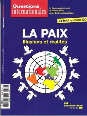 Questions internationales, n° 99-100. La paix : illusions et réalités